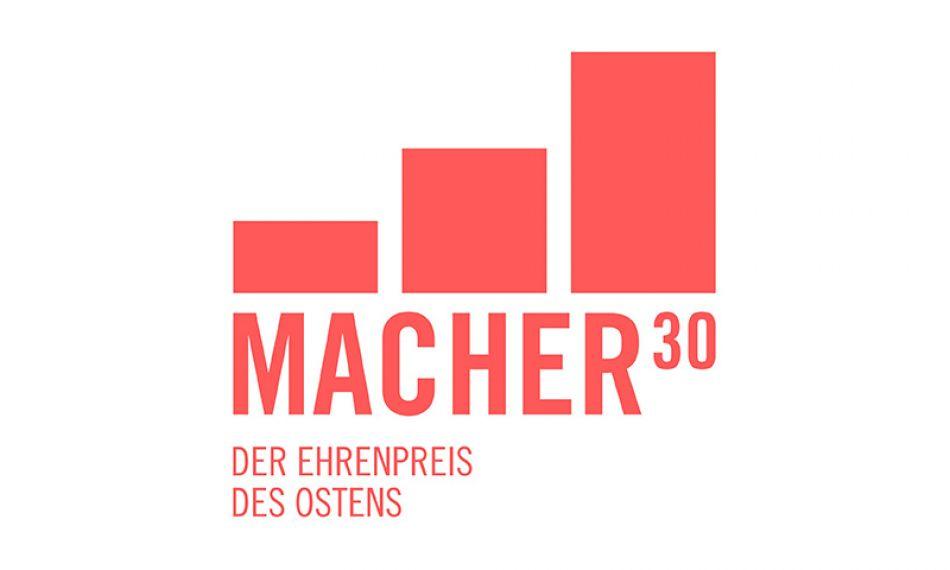 """Initiative """"Macher30"""" – Der Ehrenpreis des Ostens"""