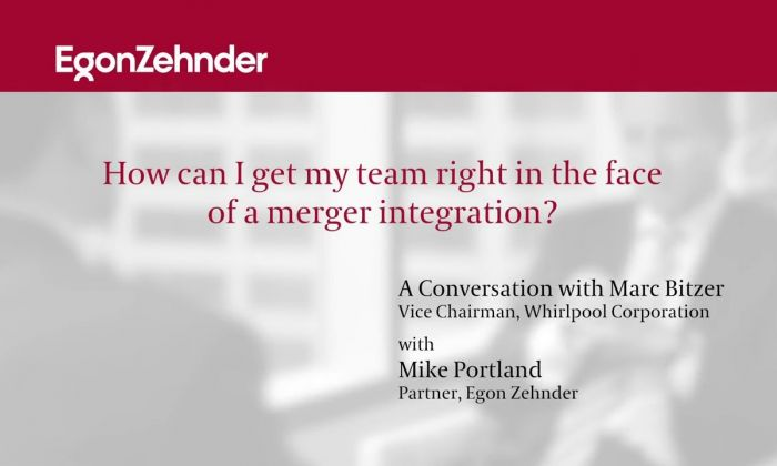 How Can I Get My Team Right in the Face of a Merger Integration?