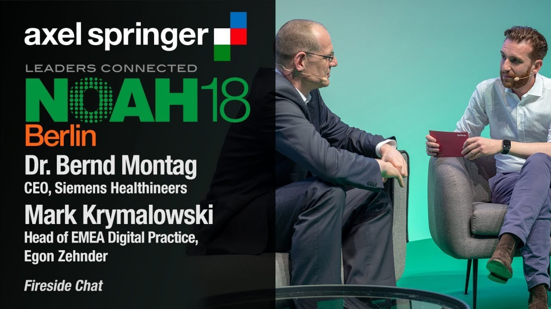 Dr. Bernd Montag, Siemens Healthineers & Mark Krymalowski, Egon Zehnder - NOAH18 Berlin