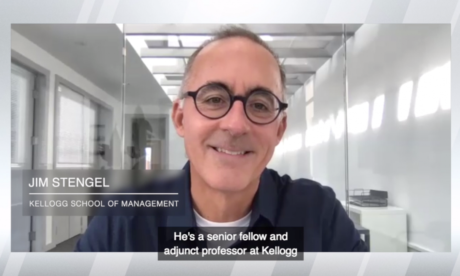 In Conversation with  Kellogg Business School's Jim Stengel